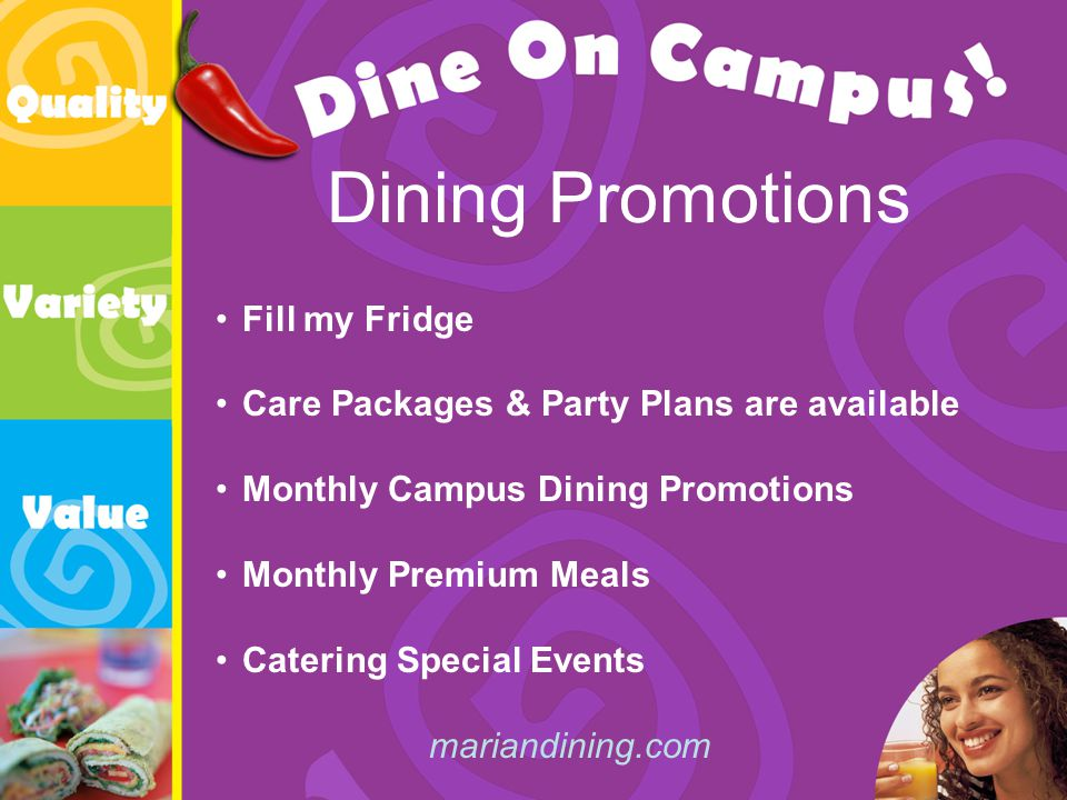 Dining Promotions Fill my Fridge Care Packages & Party Plans are available Monthly Campus Dining Promotions Monthly Premium Meals Catering Special Events mariandining.com