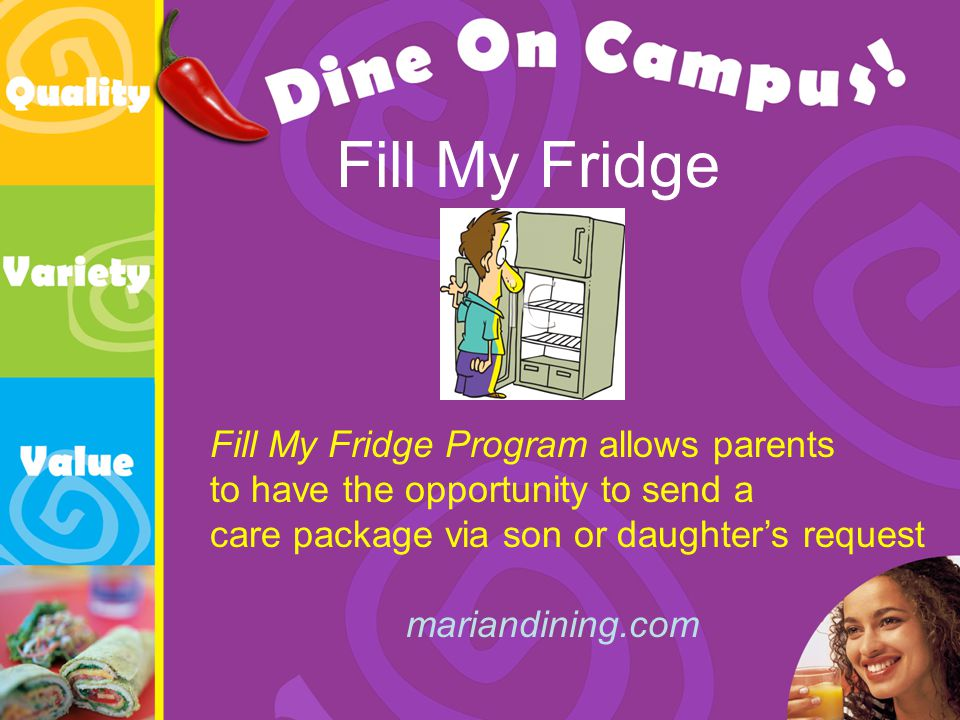 Fill My Fridge Fill My Fridge Program allows parents to have the opportunity to send a care package via son or daughters request mariandining.com