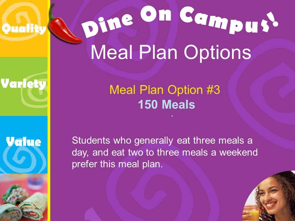 Meal Plan Options Meal Plan Option #3 150 Meals.