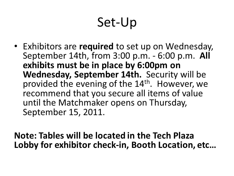 Set-Up Exhibitors are required to set up on Wednesday, September 14th, from 3:00 p.m.