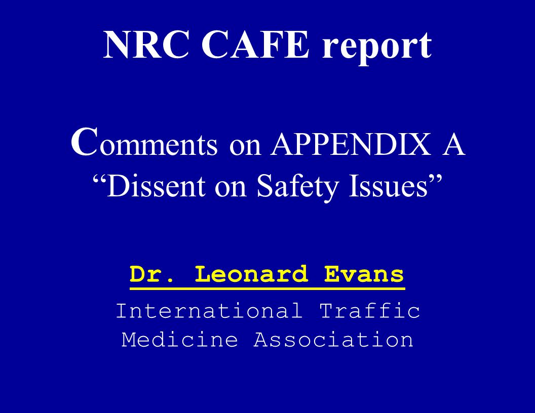 NRC CAFE report C omments on APPENDIX A Dissent on Safety Issues Dr.