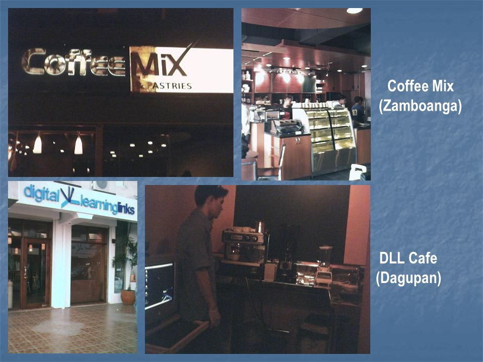 Coffee Mix (Zamboanga) DLL Cafe (Dagupan)