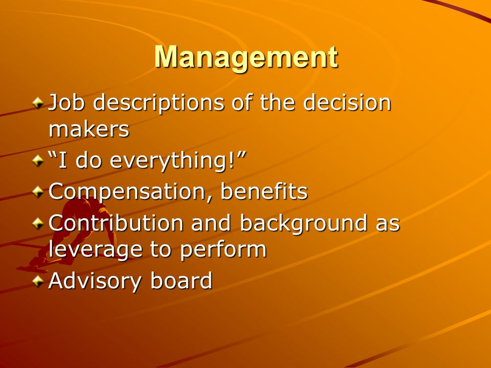 Management Job descriptions of the decision makers I do everything.