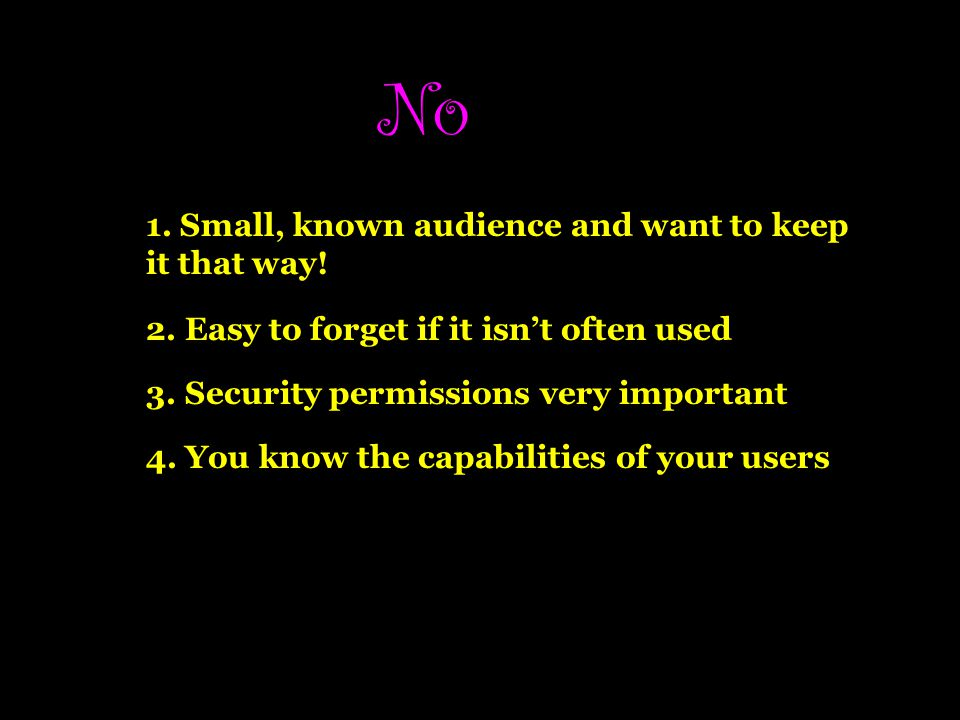 No 1.Small, known audience and want to keep it that way.