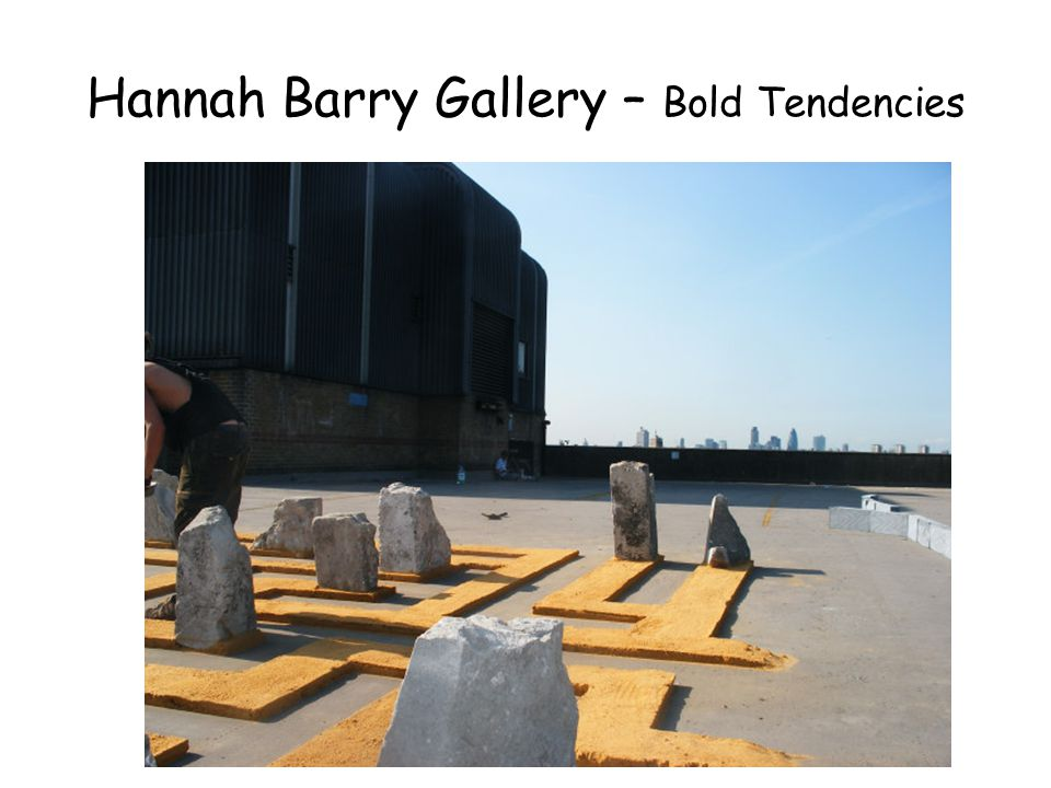 Hannah Barry Gallery – Bold Tendencies