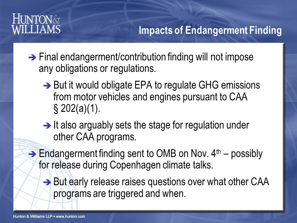 Impacts of Endangerment Finding Final endangerment/contribution finding will not impose any obligations or regulations.