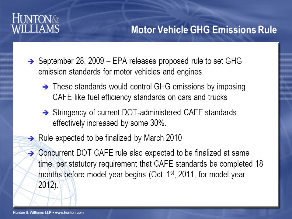 Motor Vehicle GHG Emissions Rule September 28, 2009 – EPA releases proposed rule to set GHG emission standards for motor vehicles and engines.