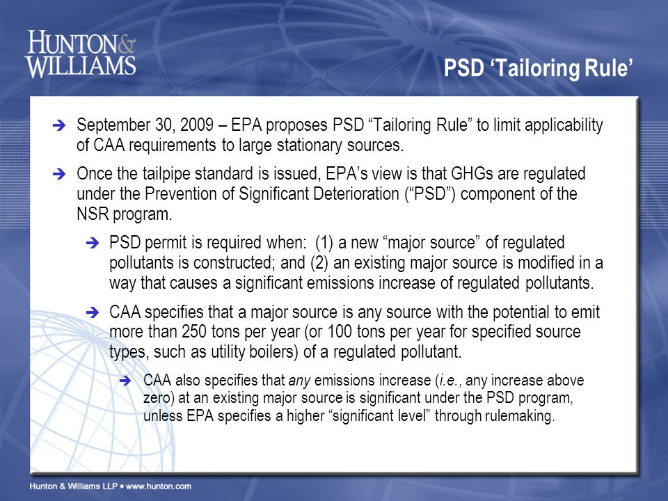 PSD Tailoring Rule September 30, 2009 – EPA proposes PSD Tailoring Rule to limit applicability of CAA requirements to large stationary sources.