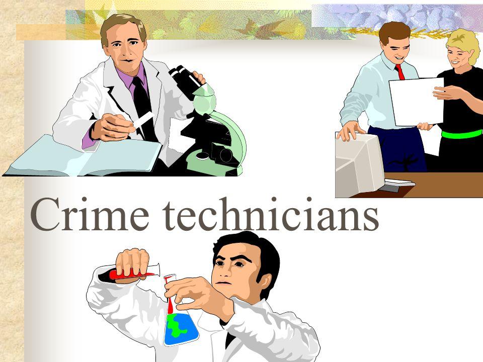 Crime technicians