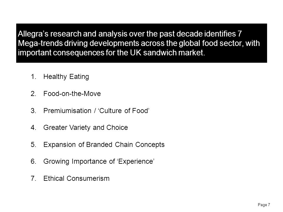 Page 7 Allegras research and analysis over the past decade identifies 7 Mega-trends driving developments across the global food sector, with important