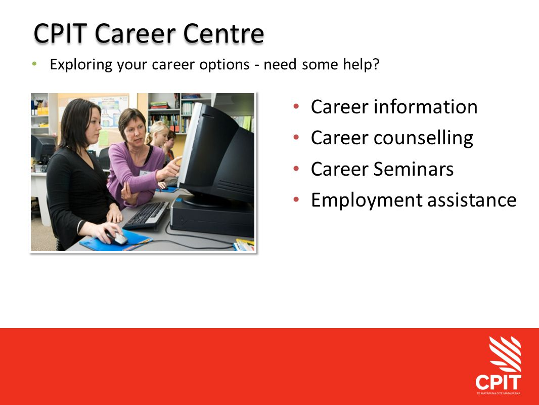 Student Services CPIT Career Centre Exploring your career options - need some help.