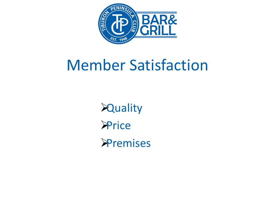 Member Satisfaction Quality Price Premises