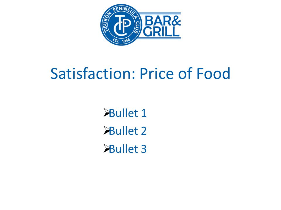 Satisfaction: Price of Food Bullet 1 Bullet 2 Bullet 3