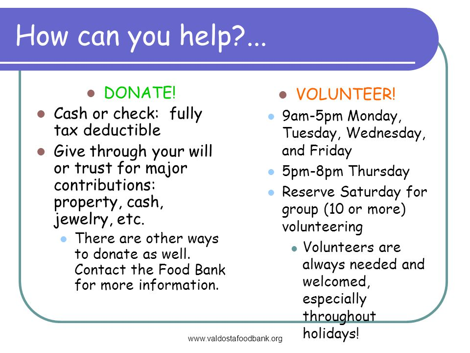 www.valdostafoodbank.org How can you help ... DONATE.