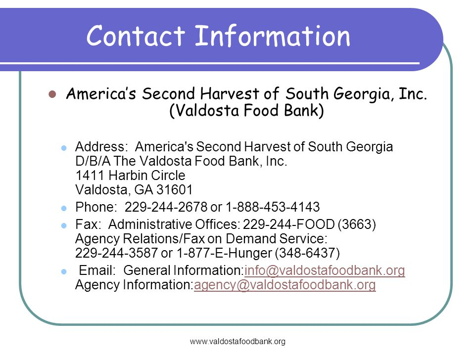 www.valdostafoodbank.org Contact Information Americas Second Harvest of South Georgia, Inc.