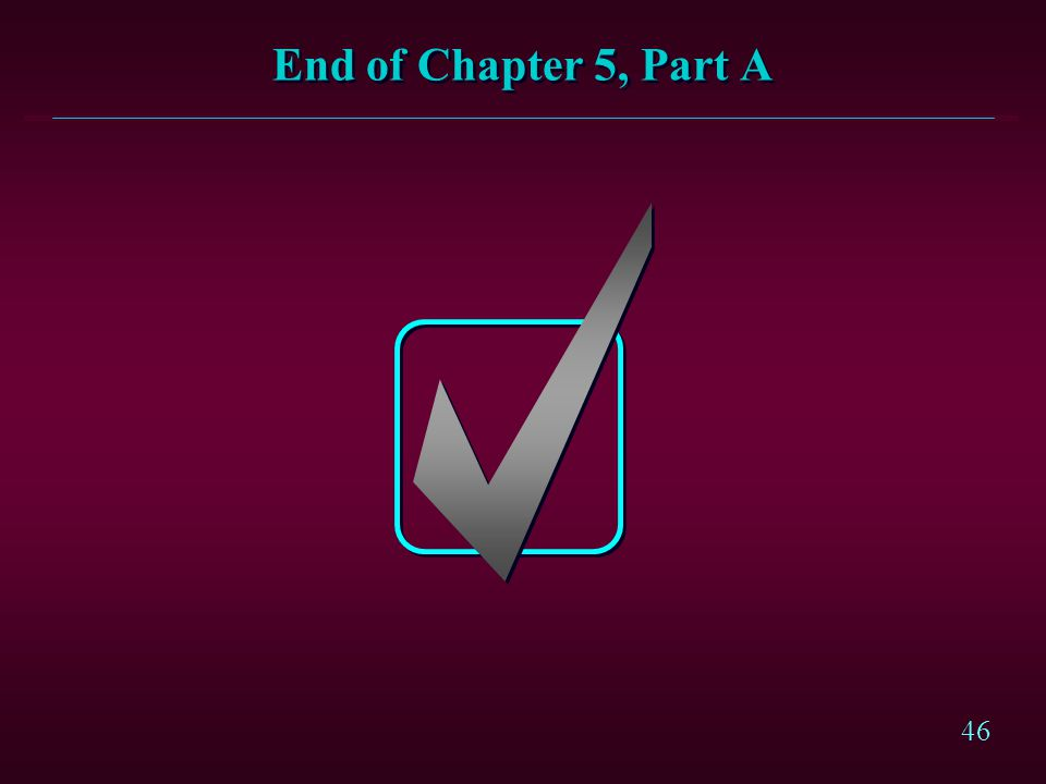 46 End of Chapter 5, Part A