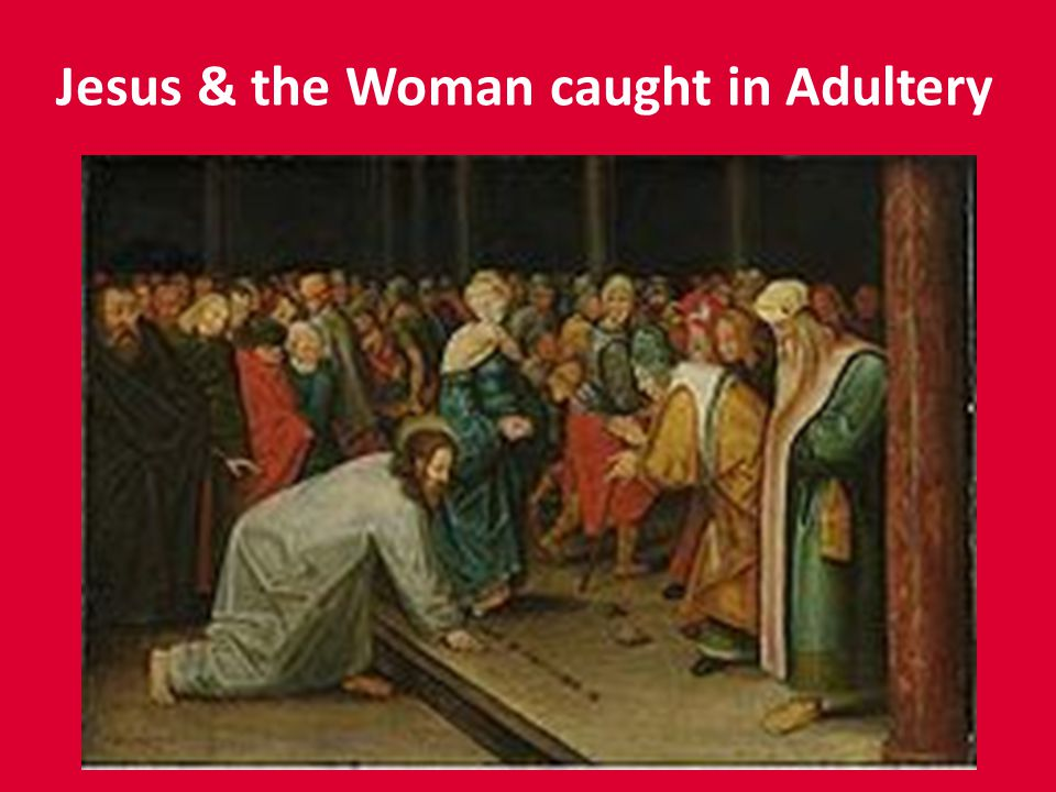 Jesus & the Woman caught in Adultery