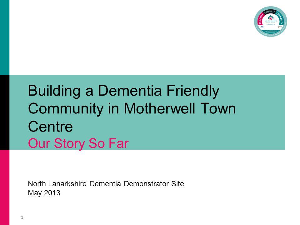 Motherwell Town Centre – Dementia Friendly Community Motherwell Town Centre