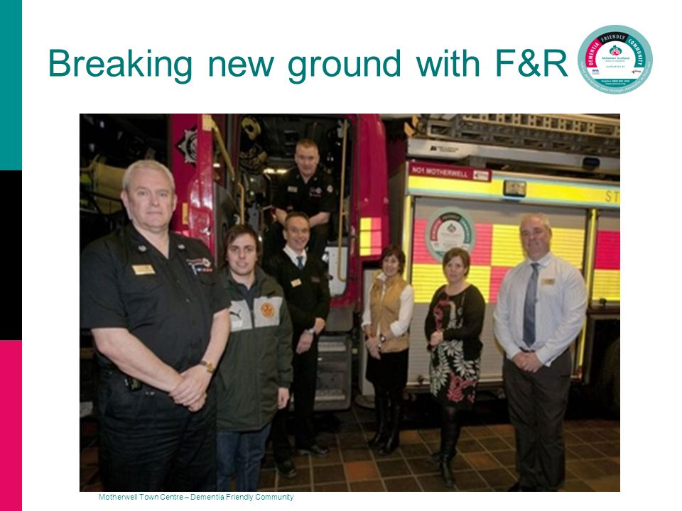 Motherwell Town Centre – Dementia Friendly Community Breaking new ground with F&R