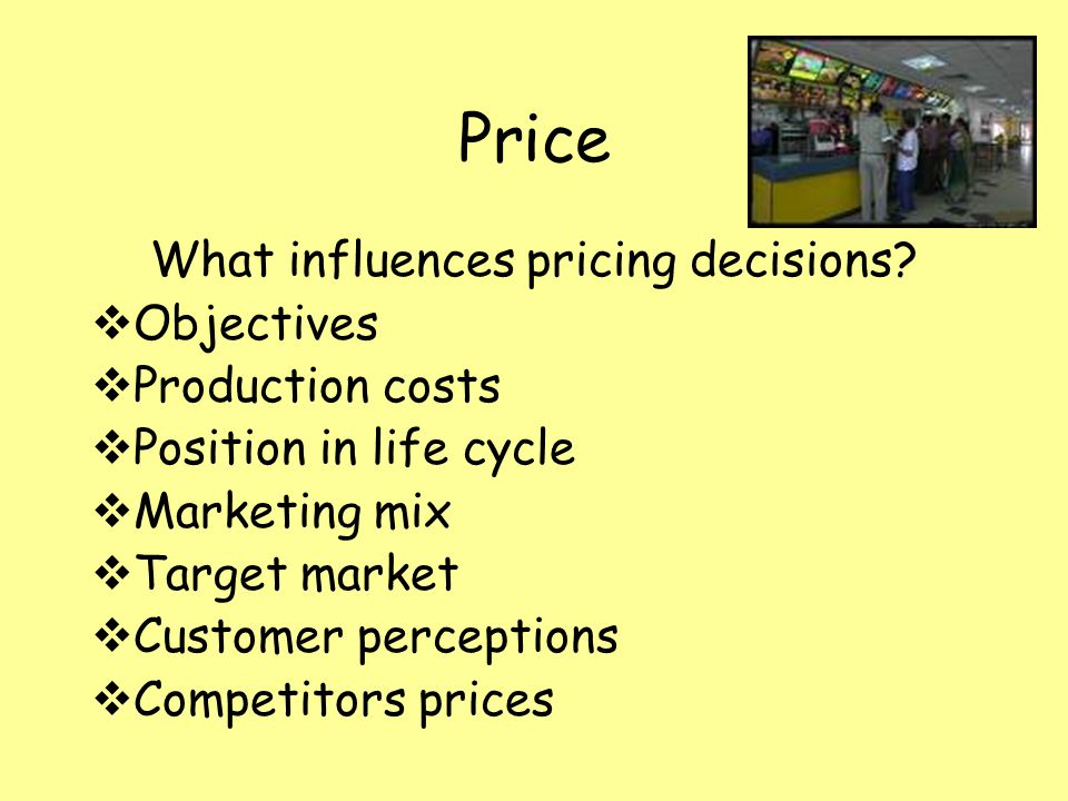 Price What influences pricing decisions.