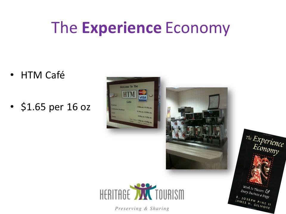 The Experience Economy HTM Café $1.65 per 16 oz