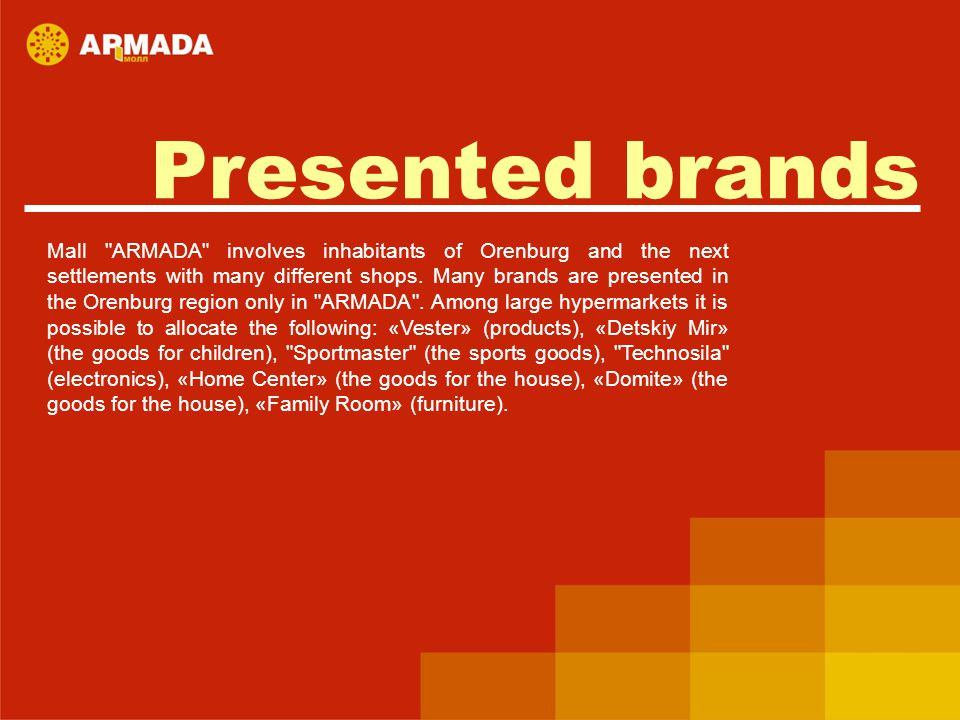Presented brands Мall ARMADA involves inhabitants of Orenburg and the next settlements with many different shops.