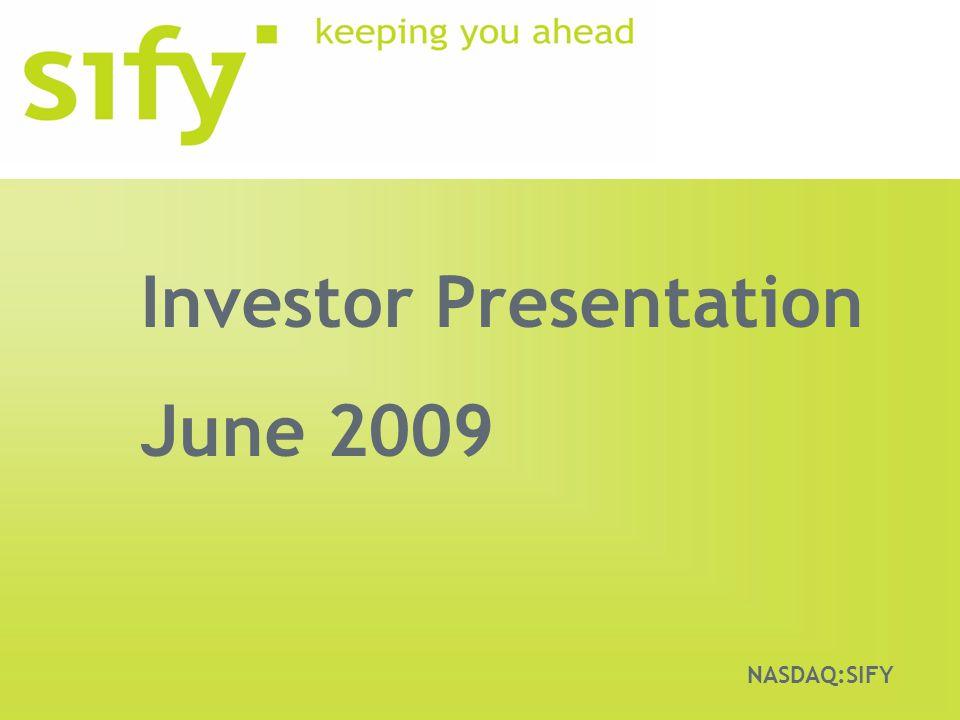 Investor Presentation June 2009 NASDAQ:SIFY