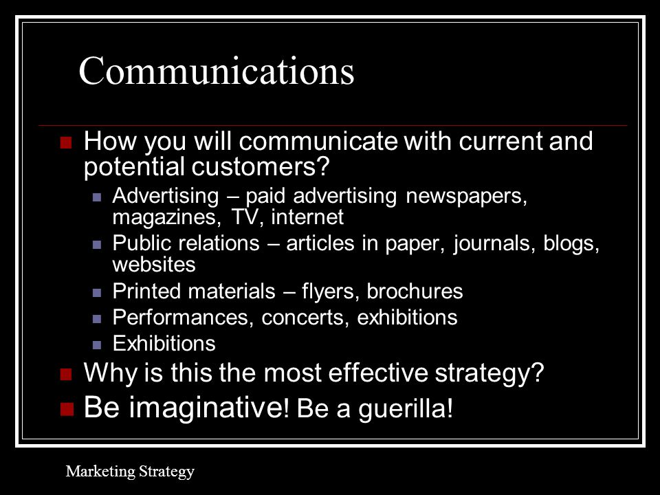 Communications How you will communicate with current and potential customers.
