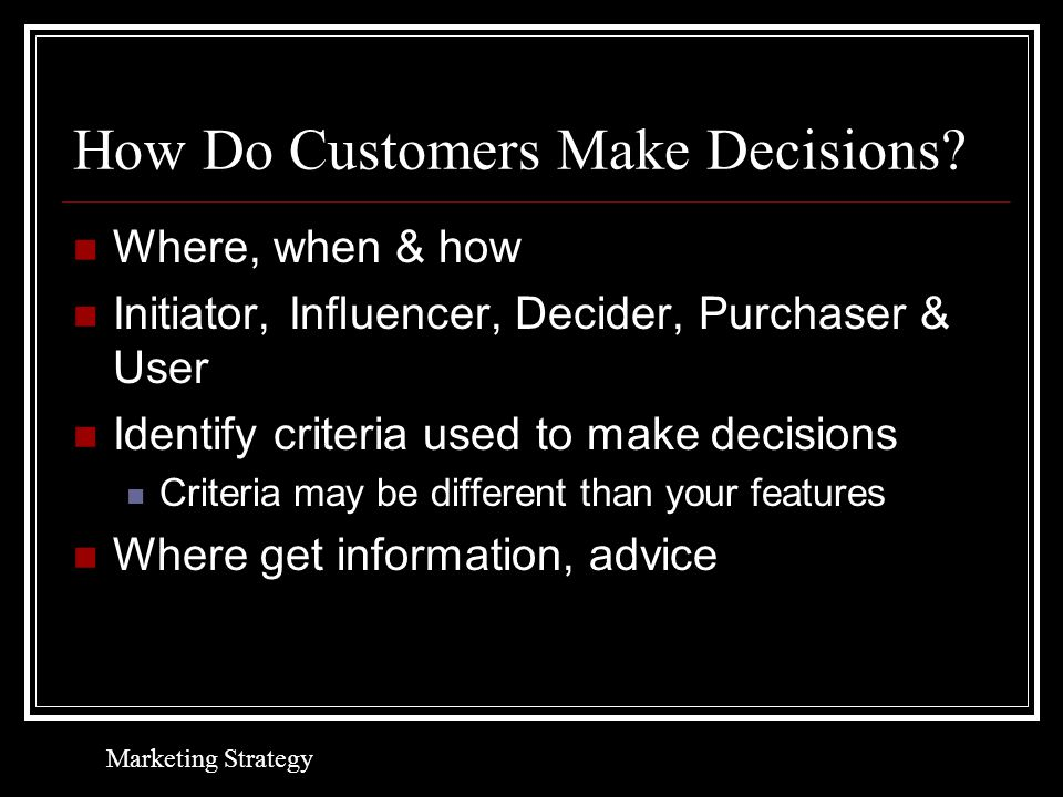 How Do Customers Make Decisions.