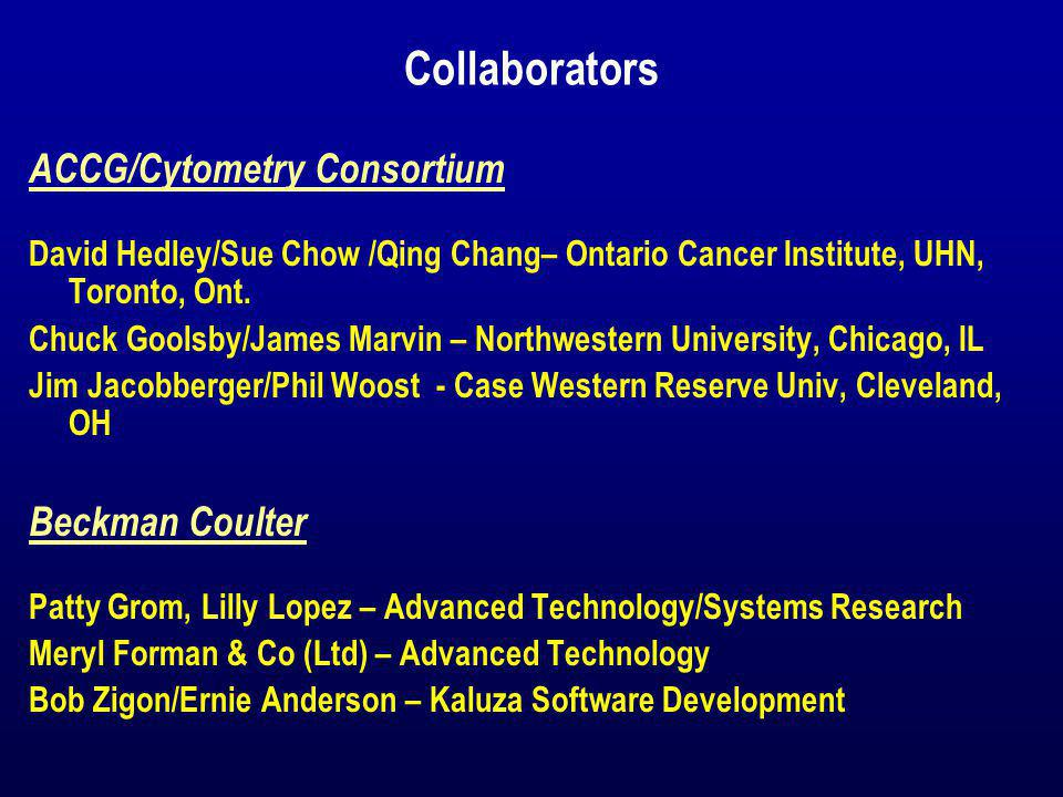 Collaborators ACCG/Cytometry Consortium David Hedley/Sue Chow /Qing Chang– Ontario Cancer Institute, UHN, Toronto, Ont.