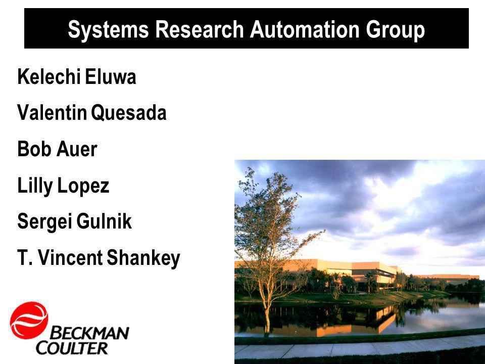 Systems Research Automation Group Kelechi Eluwa Valentin Quesada Bob Auer Lilly Lopez Sergei Gulnik T.