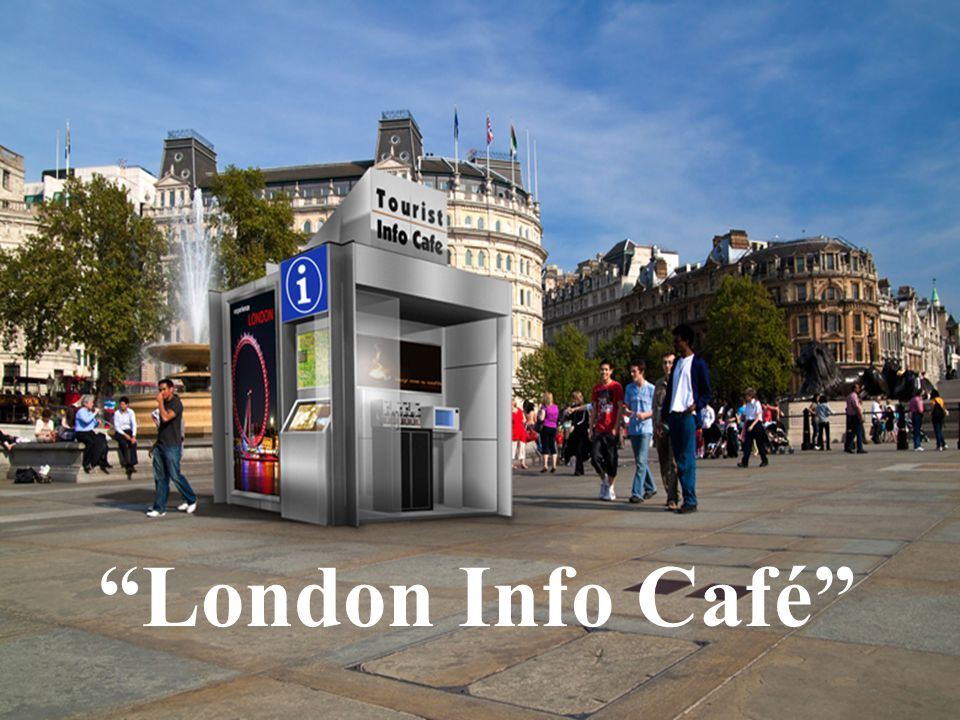 Volunteers Printed Map London Info Café Maps & DirectionsYes Opportunity for RevenueNoYes Easy Info Update YesNoYes Visual directionYesNoYes Audio DirectionsYesNoYes Internal AdsNo Yes Feedback mgmt systemDifficult Easy Environment FriendlyYesNoYes Multilingual SupportYesLimited15 languages AvailabilityLimited24x7 London Info Café vs.