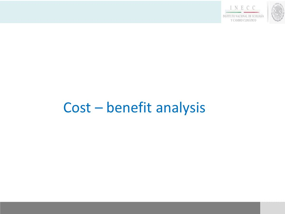 Cost – benefit analysis