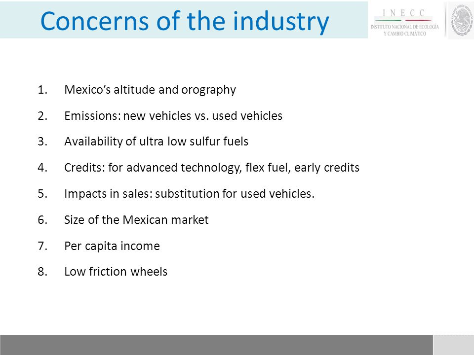 Concerns of the industry 1.Mexicos altitude and orography 2.Emissions: new vehicles vs.