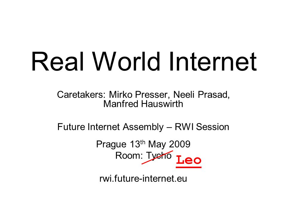 Future Internet Assembly: THE REAL WORLD INTERNET TRANSPORT Citizen Centric Visionary Scenario Intelligent Transport Systems Personal Assistant Carbon Footprint RWI Scenarios