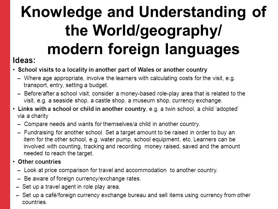 Knowledge and Understanding of the World/geography/ modern foreign languages Ideas: School visits to a locality in another part of Wales or another co