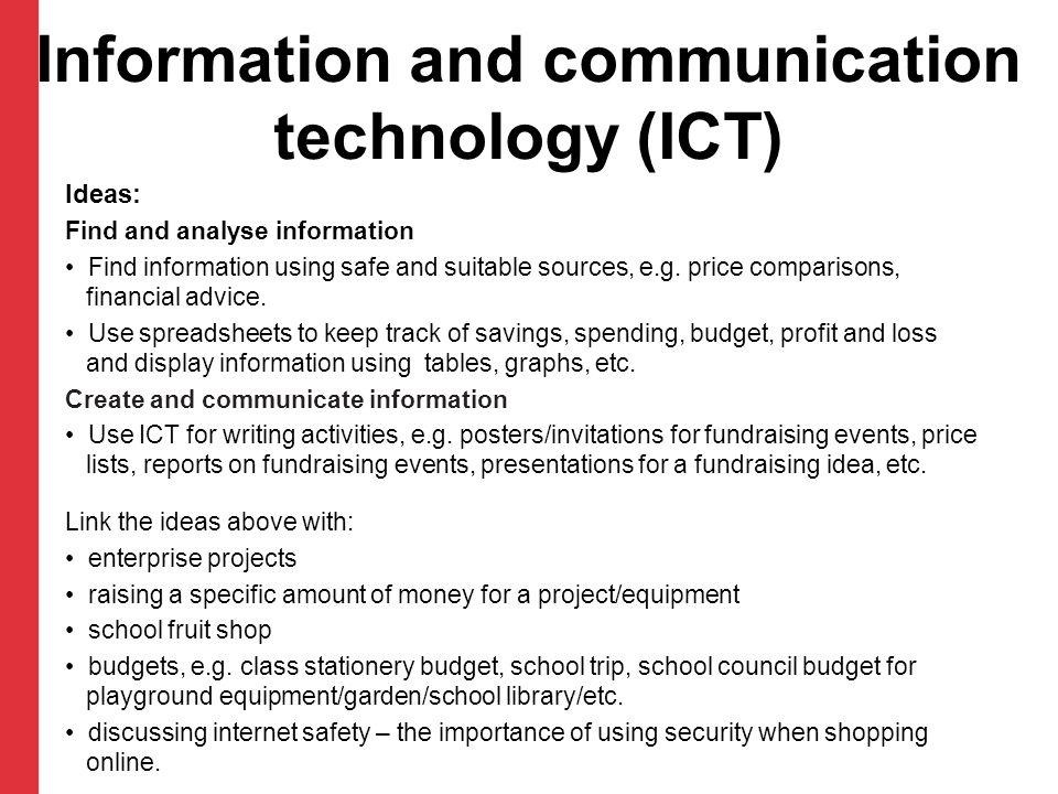 Information and communication technology (ICT) Ideas: Find and analyse information Find information using safe and suitable sources, e.g. price compar