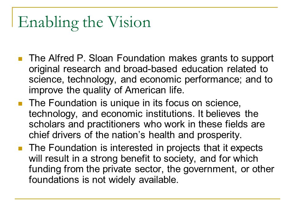 Enabling the Vision The Alfred P.