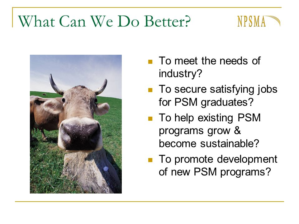 What Can We Do Better. To meet the needs of industry.