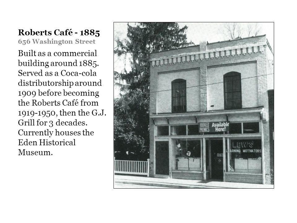 Roberts Café - 1885 656 Washington Street Built as a commercial building around 1885.