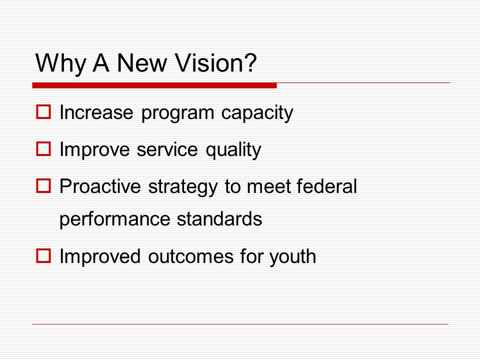Why A New Vision.