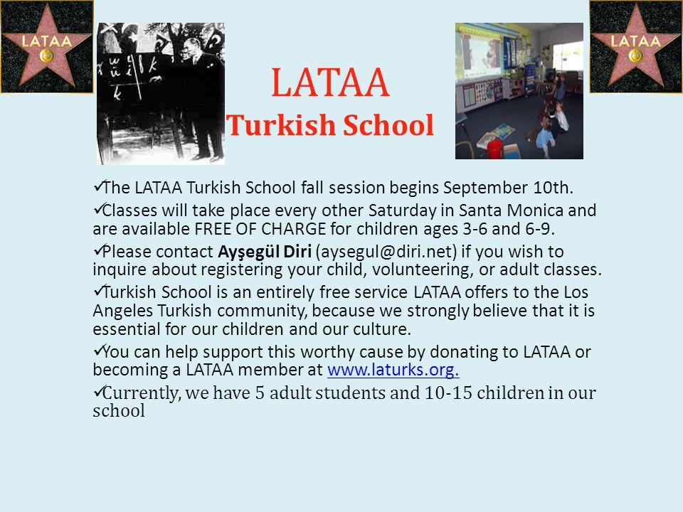 LATAA Turkish School The LATAA Turkish School fall session begins September 10th.