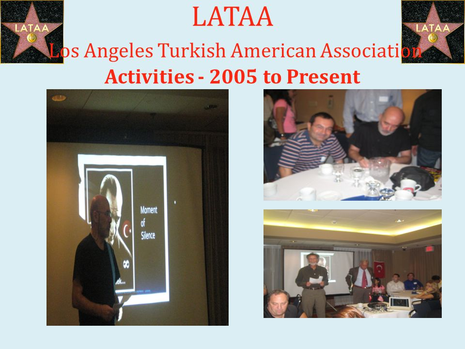 LATAA Los Angeles Turkish American Association Activities - 2005 to Present
