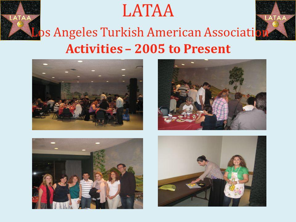 LATAA Los Angeles Turkish American Association Activities – 2005 to Present