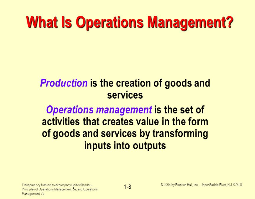 Transparency Masters to accompany Heizer/Render – Principles of Operations Management, 5e, and Operations Management, 7e © 2004 by Prentice Hall, Inc.