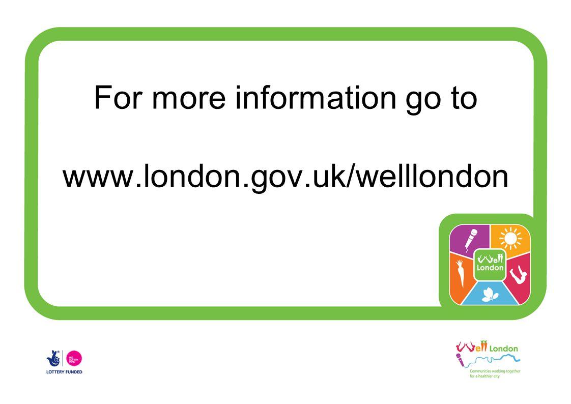 For more information go to www.london.gov.uk/welllondon