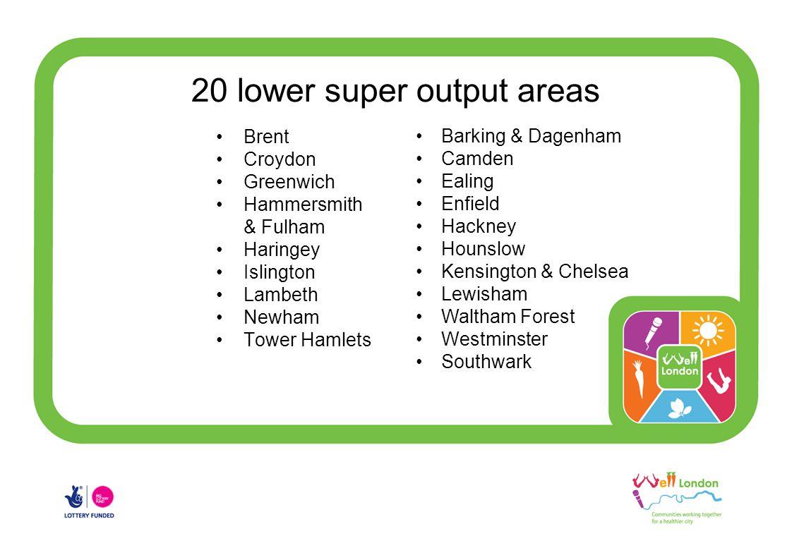 20 lower super output areas Brent Croydon Greenwich Hammersmith & Fulham Haringey Islington Lambeth Newham Tower Hamlets Barking & Dagenham Camden Ealing Enfield Hackney Hounslow Kensington & Chelsea Lewisham Waltham Forest Westminster Southwark