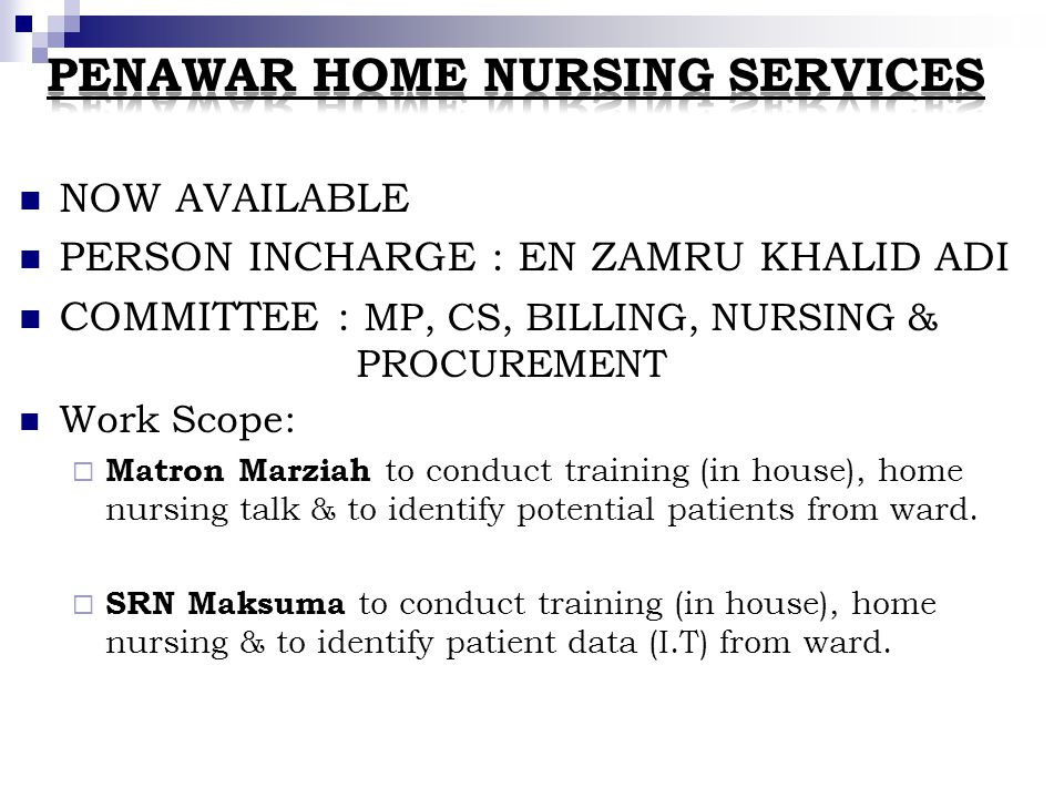 NOW AVAILABLE PERSON INCHARGE : EN ZAMRU KHALID ADI COMMITTEE : MP, CS, BILLING, NURSING & PROCUREMENT Work Scope: Matron Marziah to conduct training