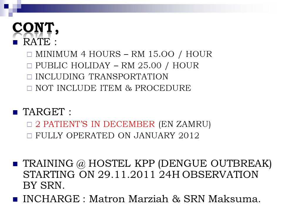 MOH Requirement Fees RM 3,500.00 Duration Period of training is 6 months Entry Requirements Must be a registered staff nurse/medical assistant, preferably with 6 months working experience in a haemodialysis unit Hepatitis Status – must be negative Closing date for course intake January12 - September * Intake on January and July every year
