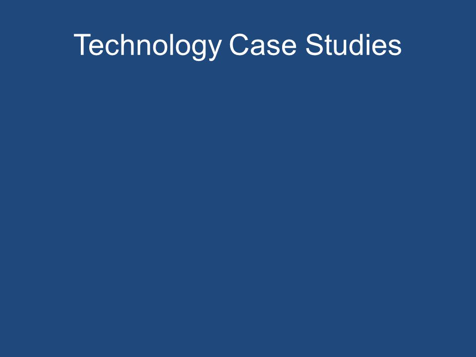 Technology Case Studies